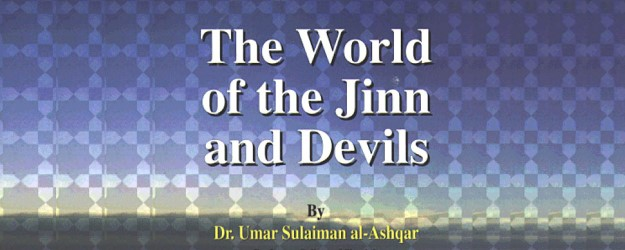 World of Jinns and Devils - by Shaykh Umar S. Al-Ashqar ...